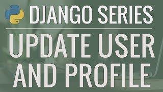 Python Django Tutorial: Full-Featured Web App Part 9 - Update User Profile