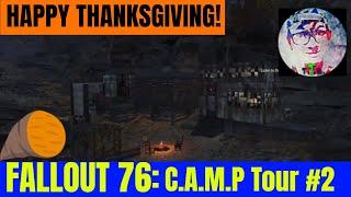 C.A.M.P Tour [FALLOUT 76 SETTLEMENT TOUR] Thanksgiving Tour!