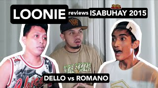 LOONIE | BREAK IT DOWN: Rap Battle Review E146 | ISABUHAY 2015: DELLO vs ROMANO