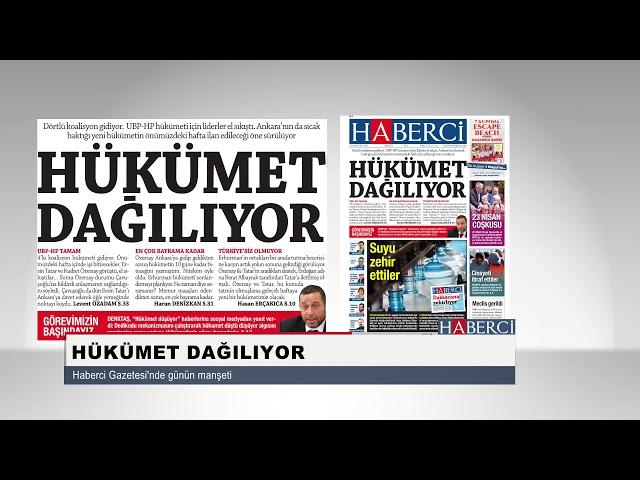 Hükümet Dağılıyor-Haberci Gazetesi'nde Günün Manşeti