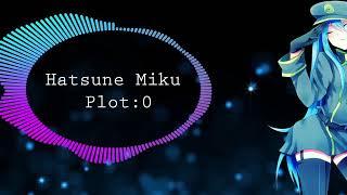 [Nightcore] Hatsune Miku -Plot:0