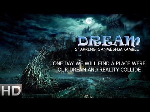 Movie: DREAM (All rights reserved by Sanmesh.M.Kamble)