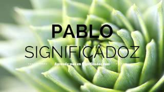 Pablo - Significado del Nombre Pablo