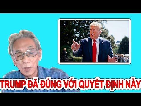 Nguyễn Xuân Nghĩa | Tổng Thống Mỹ Donald Trump Đã Đúng Khi Đưa Ra Quyết Định Này