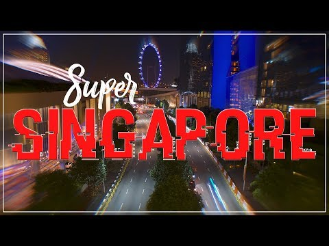 SUPER SINGAPORE - TIMELAPSE HYPERLAPSE FILM SINGAPORE MARINA BAY GARDENS BY THE BAY VISIT SINGAPORE