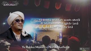 Ya Robba Makkah - Nurul Musthofa (Lirik)