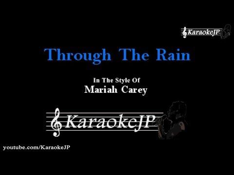 Through The Rain (Karaoke) - Mariah Carey