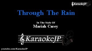 Through The Rain (Karaoke) - Mariah Carey