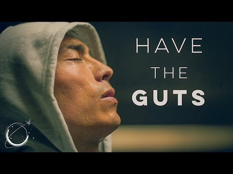 Have the Guts - Motivational Video
