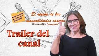 Trailer del canal El Rincón de las Manualidades Caseras. Amparo Lacruz