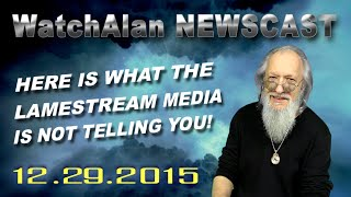 Alan's Real News | December 29, 2015(Alan covers current events, specifically concerning Israel, and focuses on the news items we all care most about ... and what the LameStream Media isn't telling ..., 2015-12-29T13:03:03.000Z)