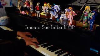 Ashita No Kimi Sae Ireba Ii Imouto Sae Ireba Ii Op Piano 明日の君さえいればいい