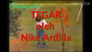 Tegar-Nike Ardilla with lyrics