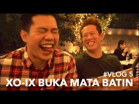 XO-IX BUKA MATA BATIN #VLOG 5