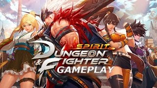 Dungeon & Fighter Spirit Gameplay (Mobile) 3D Action RPG