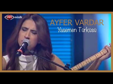 Ayfer Vardar - Yasemen Türküsü