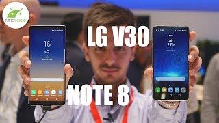 LG V30 vs SAMSUNG NOTE 8: CONFRONTO tra GIGANTI! | IFA 2017