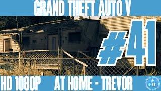 GTA 5 NEXT GEN - AT HOME - TREVOR - Gameplay Walkthrough No Commentary - Part 41