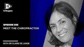 EP58: Meet the Chiropractor