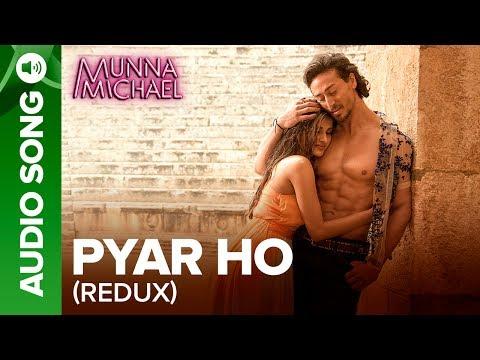 Pyar Ho (Redux) - Full Audio Song | Munna Michael | Tiger Shroff & Nidhhi Agerwal
