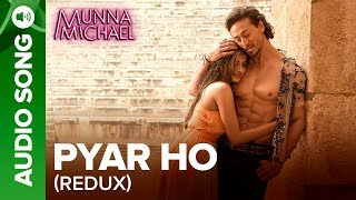 Pyar Ho (Redux) – Full Audio Song | Munna Michael | Tiger Shroff & Ni …