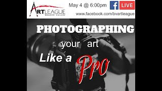 Photographing Your Art Like a Pro