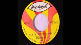 Wait Til I Get To Know You-The Admirations-1967