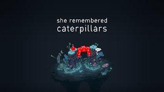 She Remembered Caterpillars [Full Demo] - Gameplay PC