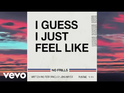 John Mayer - I Guess I Just Feel Like (Lyric Video) Mp3