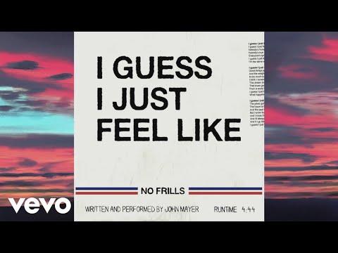 John Mayer - I Guess I Just Feel Like (Official Lyric Video)
