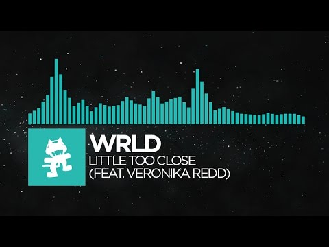 [Indie Dance] - WRLD - Little Too Close (feat. Veronika Redd) [Monstercat EP Release]