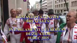 ROMANII PE STRAZILE BRUXELLES SI IN PARLAMENTUL EUROPEAN*01-12-2015