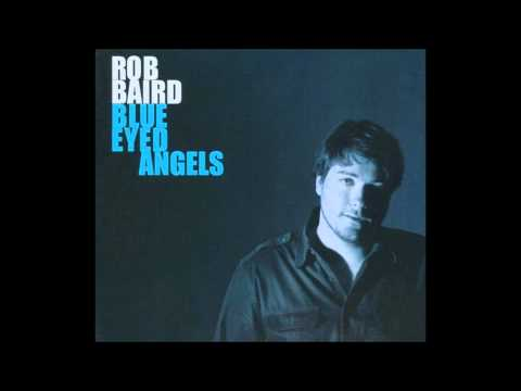 Rob Baird - Blue Eyed Angels