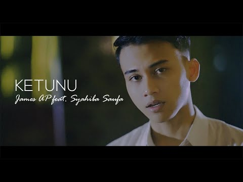 Download lagu gratis James AP Ft. Syahiba Saufa - Ketunu (Official Music Video) Mp3 terbaik