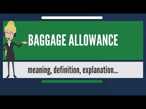 What Is BAGGAGE ALLOWANCE? What Does BAGGAGE ALLOWANCE Mean? BAGGAGE ALLOWANCE Meaning