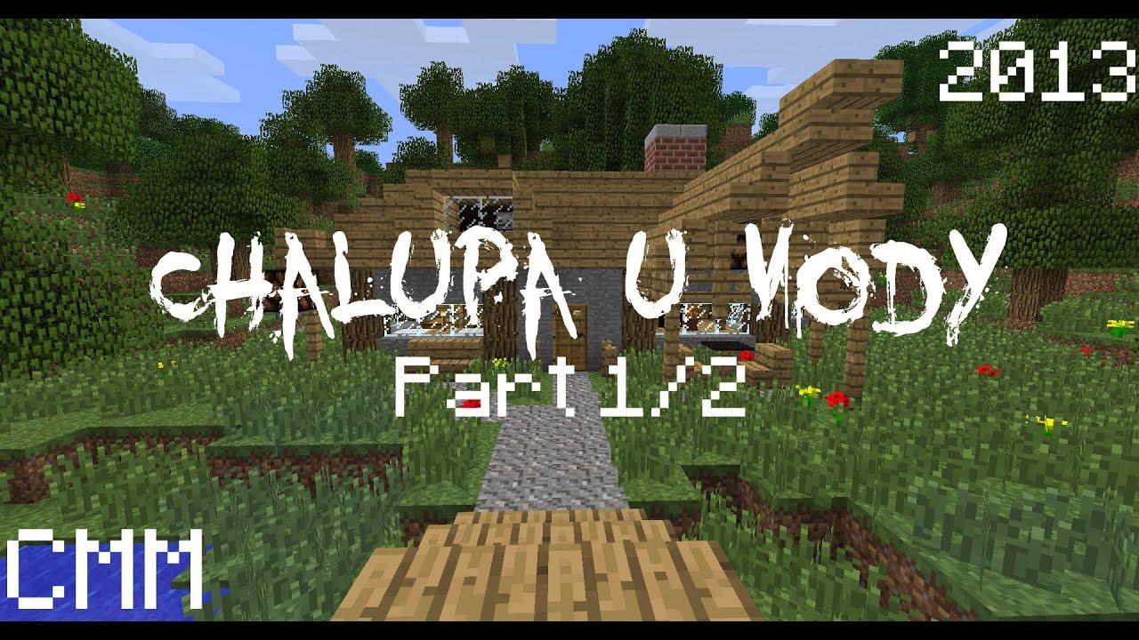 (2013) [CMM] Chalupa u Vody | Český Minecraft Horror Film [PART 1/2] (14+)