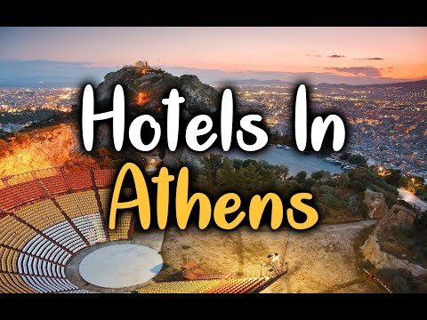 Best Hotels In Athens - Top 5 Hotels In Athens, Greece