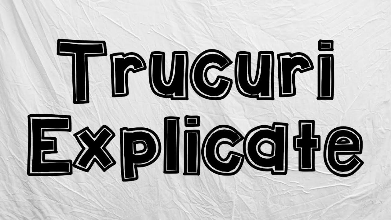3 Trucuri Explicate