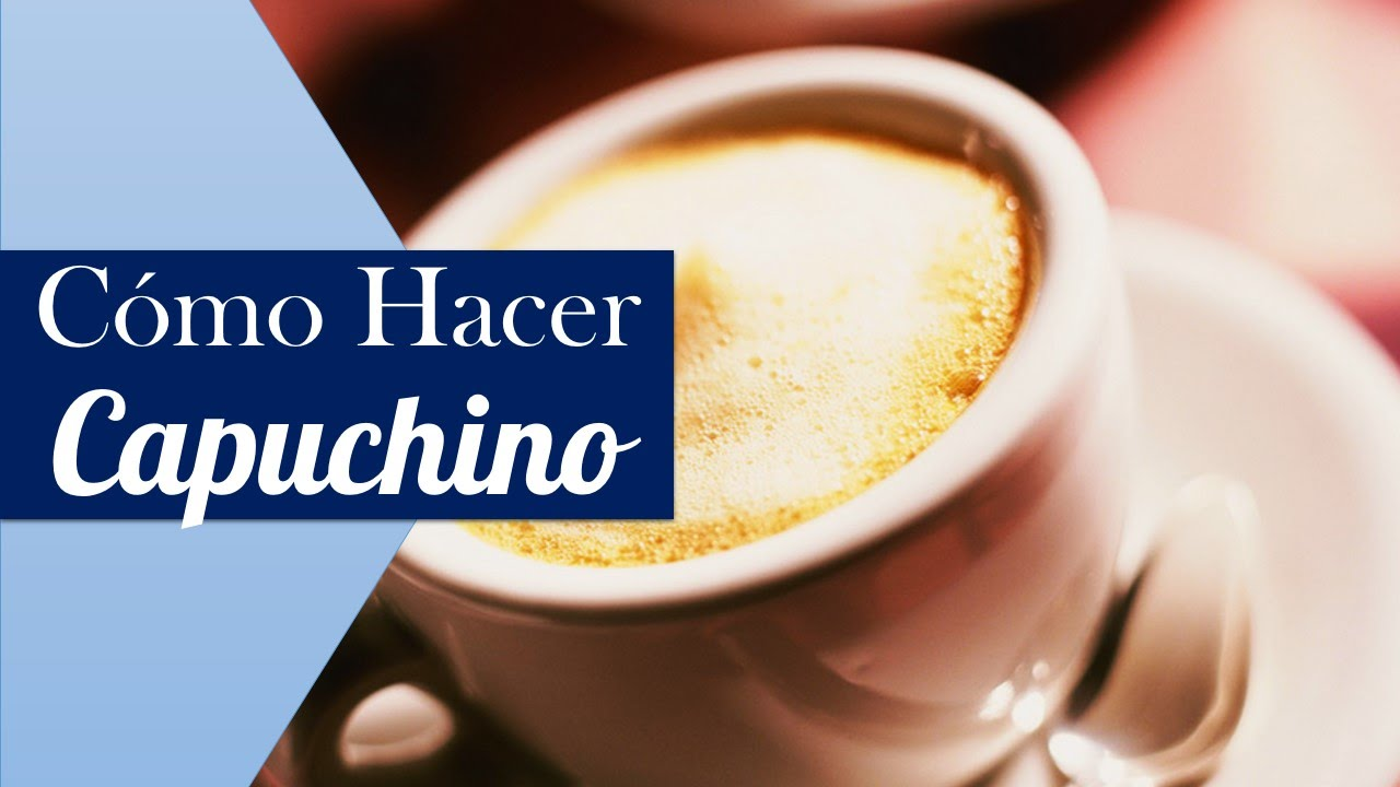 Como Hacer Cafe Capuchino