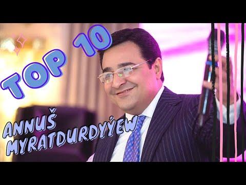 Annush Myratdurdyyew TOP 10 Saylanan Aydymlary 2021