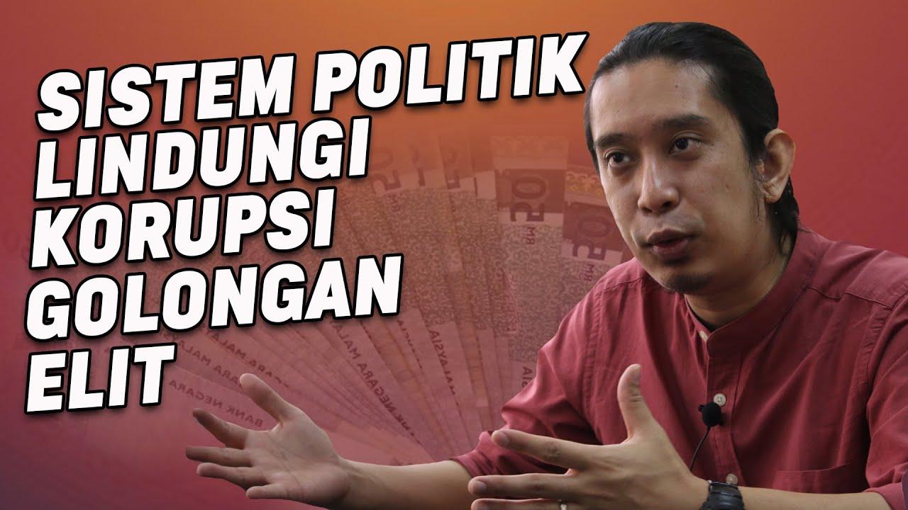 Sistem Politik Lindungi Korupsi Golongan Elit