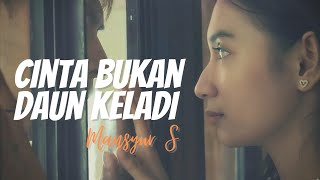 Download Mansyur S - Cinta Bukan Daun Keladi (Official Music Video)