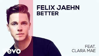 felix jaehn better feat clara mae audio