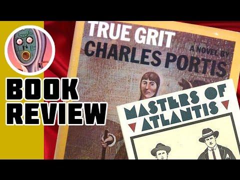 True Grit & Masters of Atlantis by Charles Portis