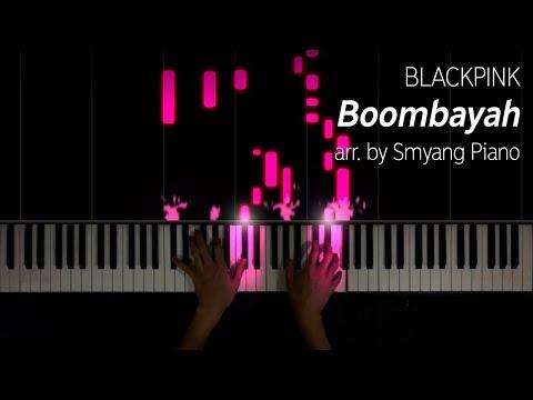BLACKPINK (블랙핑크) - Boombayah (arr. Smyang Piano) W/ Sheet Music