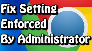 Fix: This Setting is Enforced by Administrator on Google Chrome ✔