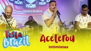 #Acelerou - Intimistas (Ao Vivo na Festa do Brazil) FM O Dia