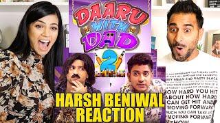 DAARU WITH DAD 2 | Harsh Beniwal | REACTION!!!