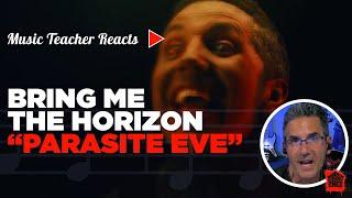 Music Teacher Reacts to Bring Me The Horizon \