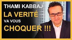 Thami Kabbaj : la vérité va vous choquer !!! Mon avis